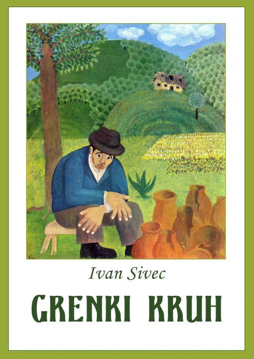 Ivan Sivec: Grenki kruh