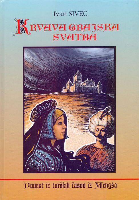 Ivan Sivec: Krvava grajska svatba