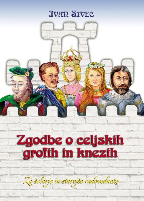 Ivan Sivec: Zgodbe o celjskih grofih in knezih