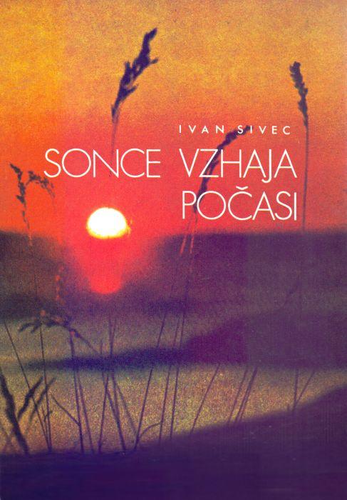 Ivan Sivec: Sonce vzhaja počasi