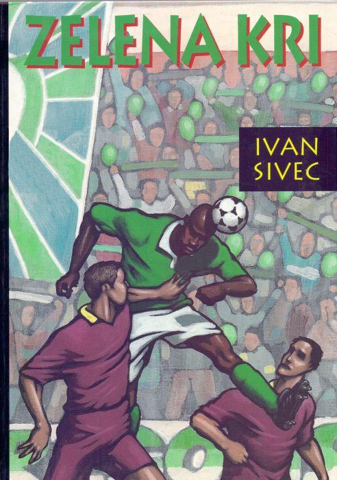 Ivan Sivec: Zelena kri