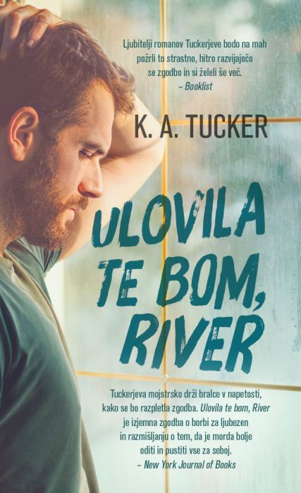 K.A.Tucker: Ulovila te bom, River