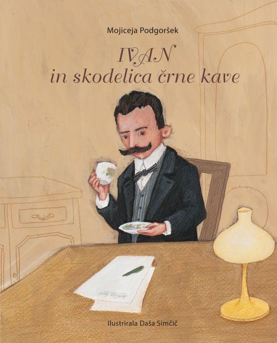 Mojiceja Podgoršek: Ivan in skodelica črne kave