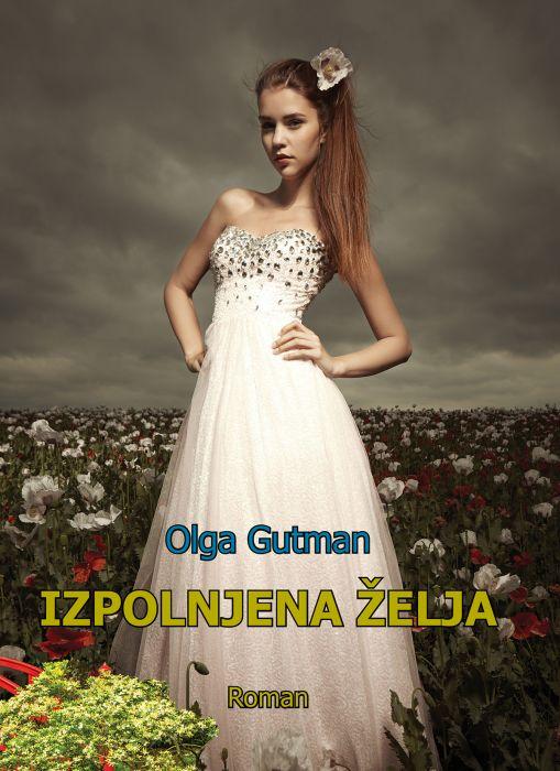 Olga Gutman: Izpolnjena želja