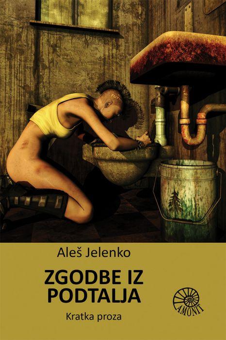 Aleš Jelenko: Zgodbe iz podtalja