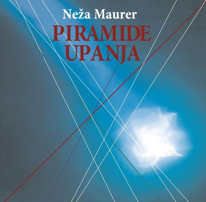 Neža Maurer: Piramide upanja