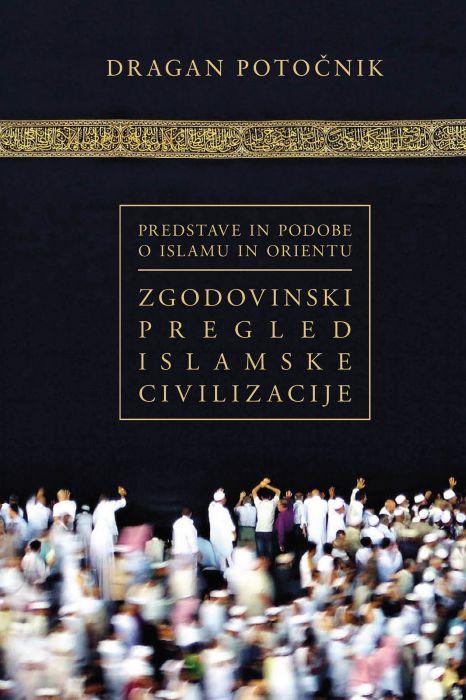 Dragan Potočnik: Predstave in podobe o islamu in Orientu