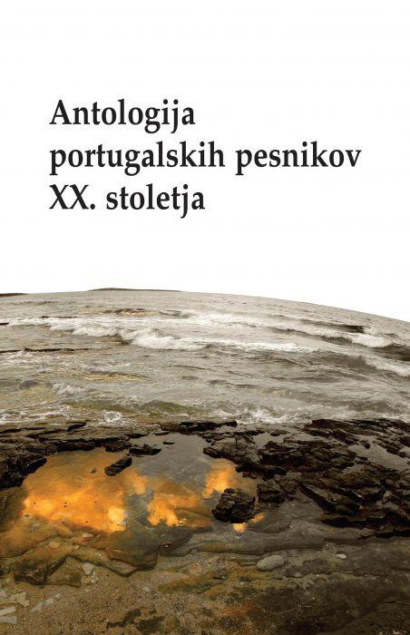 Vojko Gorjanc, Américo Meira, Mateja Peroša: Antologija portugalskih pesnikov XX. stoletja