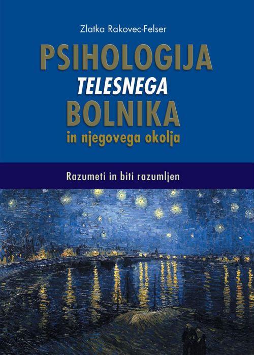 Zlatka Rakovec-Felser: Psihologija telesnega bolnika in njegovega okolja
