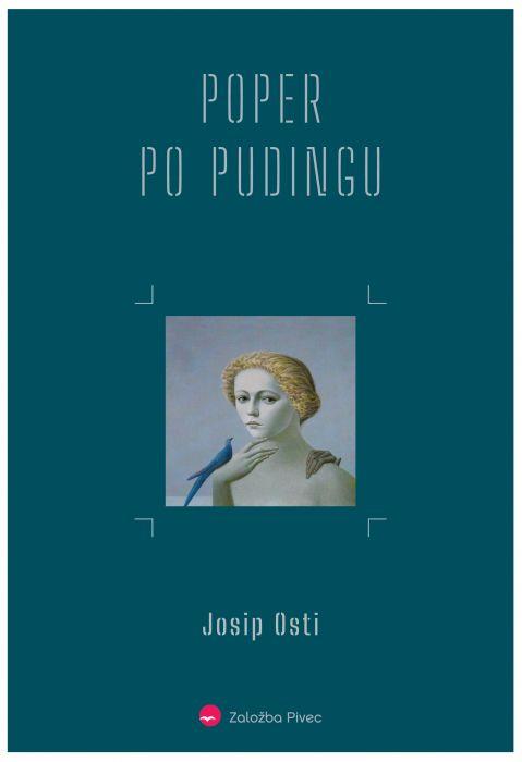 Josip Osti: Poper po pudingu