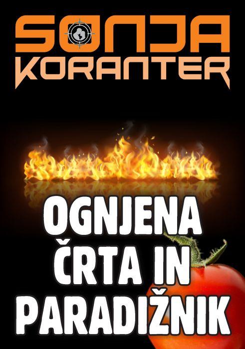 Sonja Koranter: Ognjena črta in paradižnik