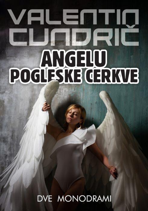 Valentin Cundrič: Angelu Pogleske cerkve