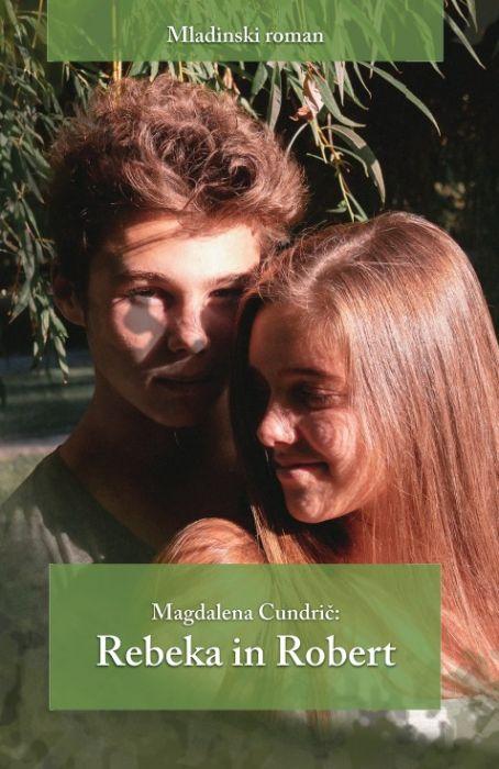Magdalena Cundrič: Rebeka in Robert