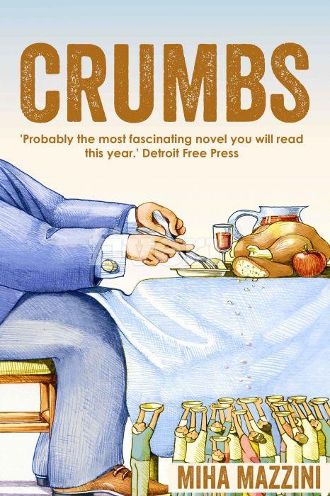Miha Mazzini: Crumbs