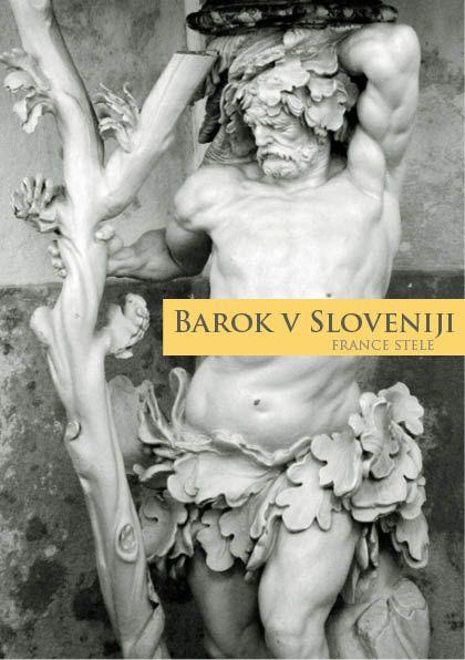 France Stele: Barok v Sloveniji