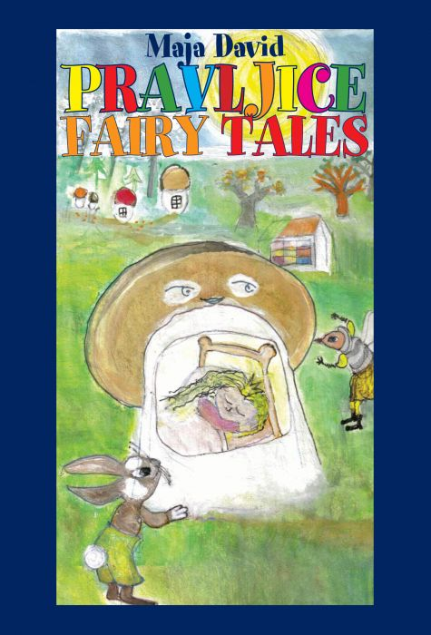 Maja David: Pravljice = Fairy tales