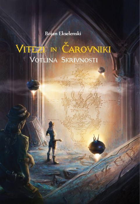 Bojan Ekselenski: Vitezi in Čarovniki: Votlina skrivnosti