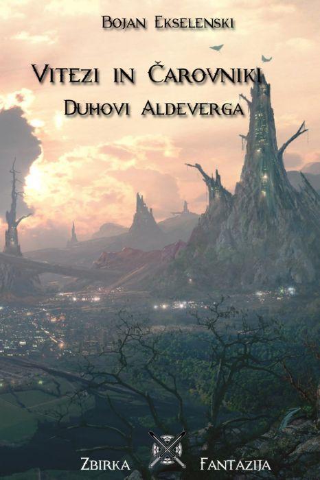 Bojan Ekselenski: Vitezi in Čarovniki: Duhovi Aldeverga