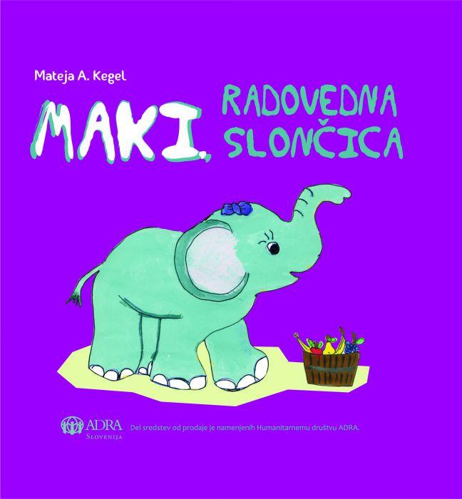 Mateja A. Kegel: Maki, radovedna slončica