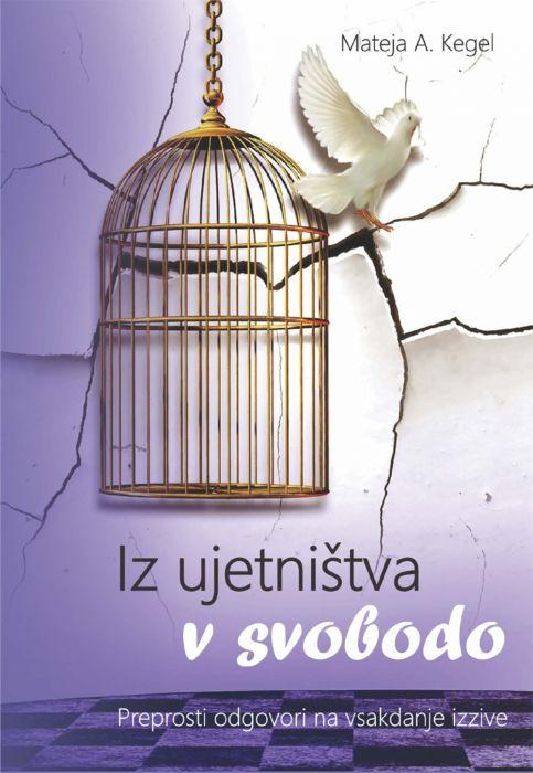 Mateja A. Kegel: Iz ujetništva v svobodo