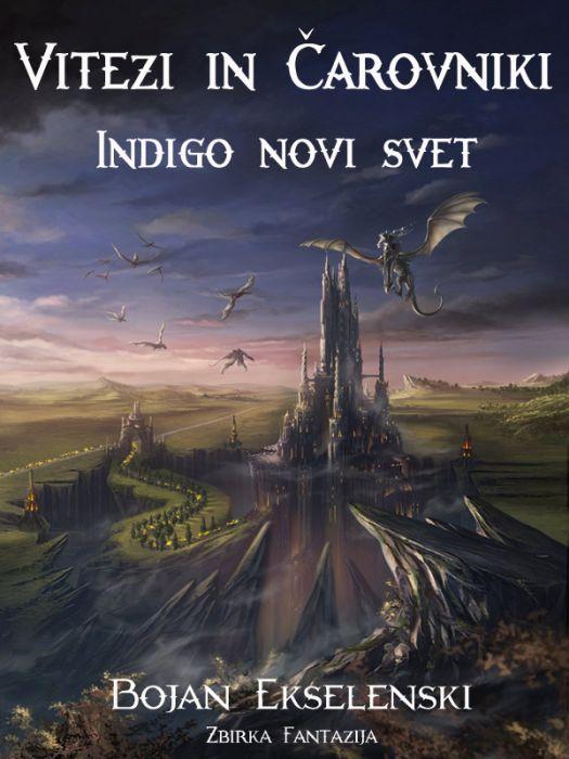 Bojan Ekselenski: Vitezi in Čarovniki: Indigo novi svet