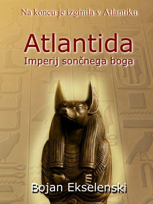 Bojan Ekselenski: Atlantida: Imperij sončnega boga