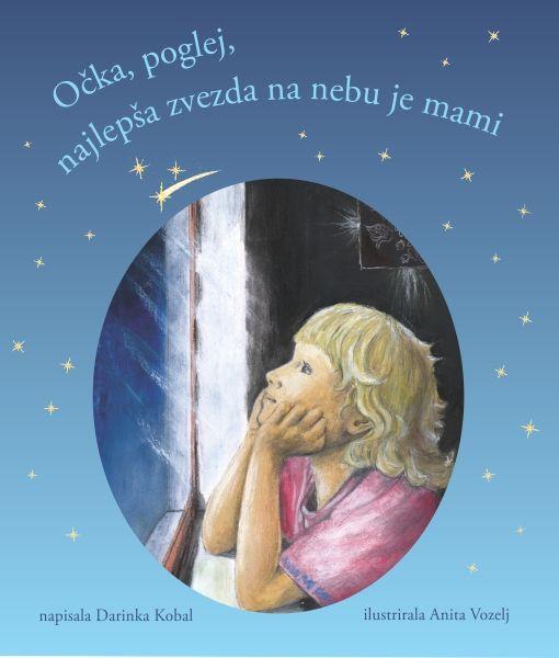 Darinka Kobal: Očka, poglej, najlepša zvezda na nebu je mami
