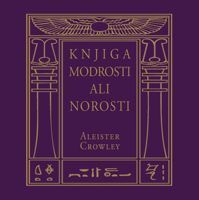 Aleister Crowley: Knjiga Modrosti ali Norosti