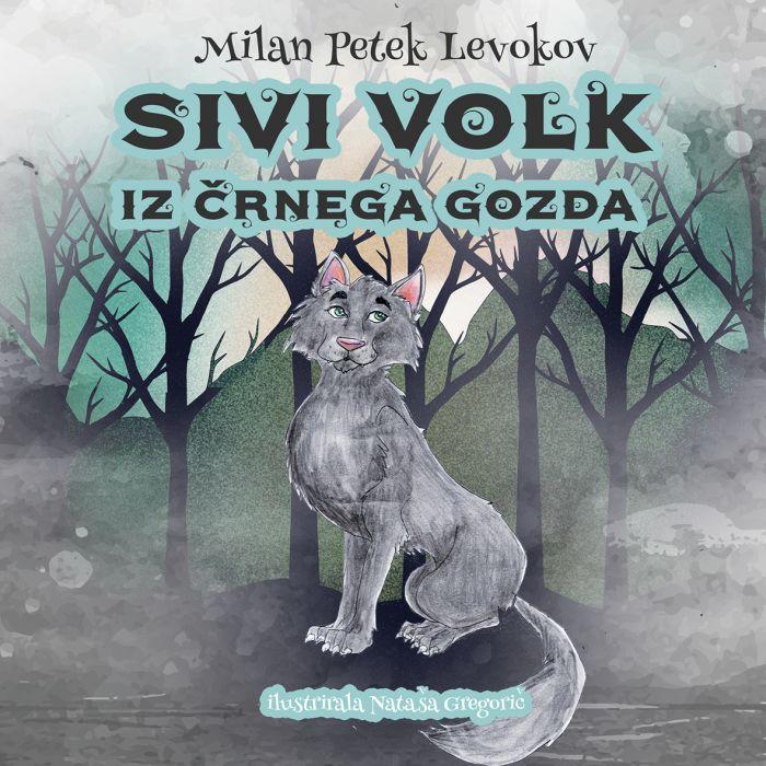 Milan Petek Levokov: Sivi volk iz črnega gozda