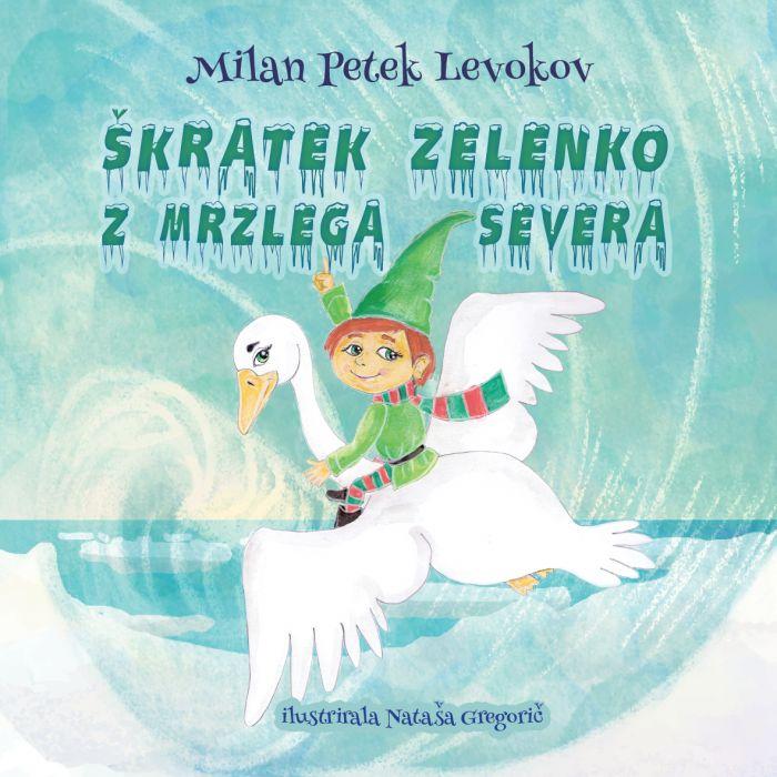 Milan Petek Levokov: Škratek Zelenko z mrzlega severa