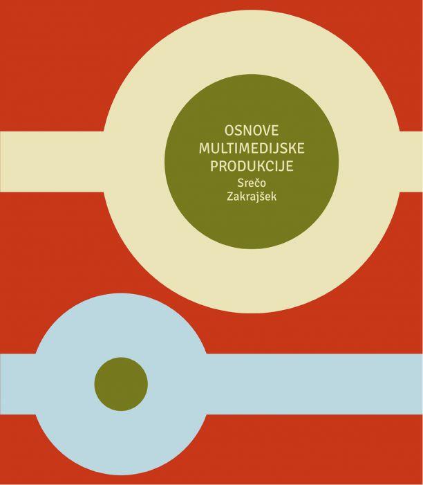 Srečo Zakrajšek: Osnove multimedijske produkcije
