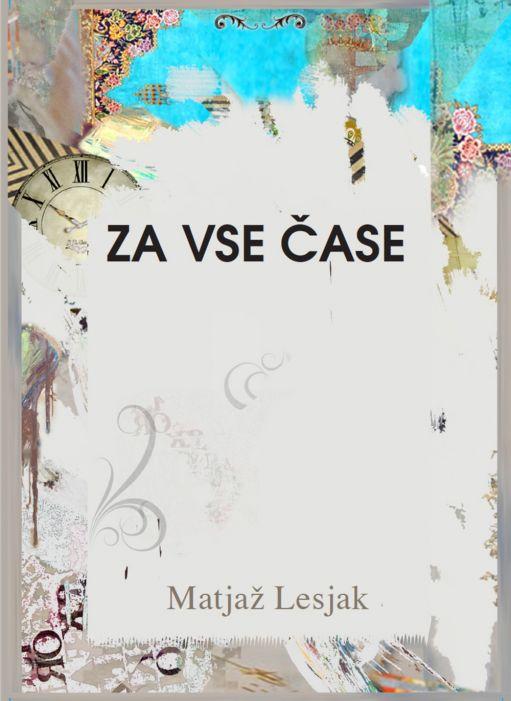 Matjaž Lesjak: Za vse čase