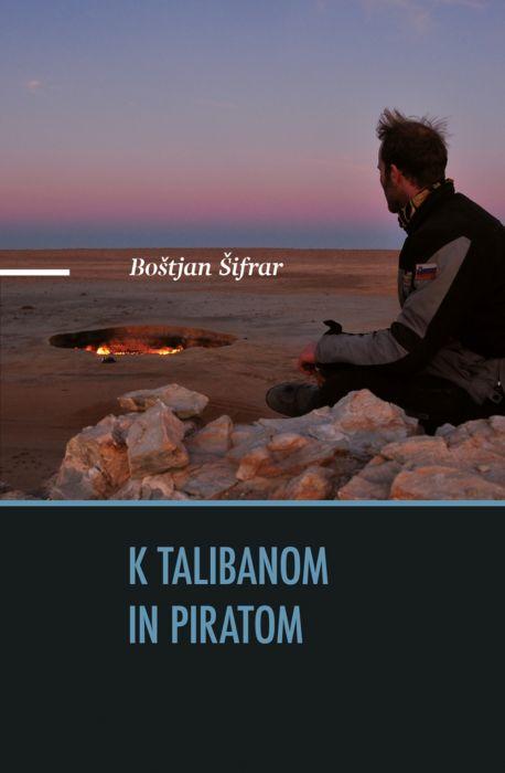 Boštjan Šifrar: K talibanom in piratom
