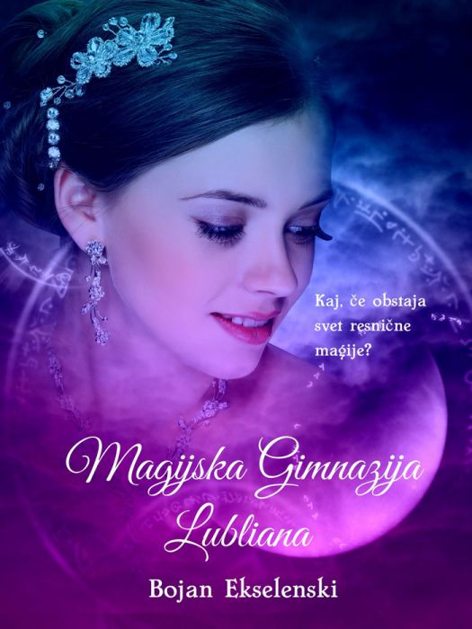 Bojan Ekselenski: Magijska gimnazija Lubliana