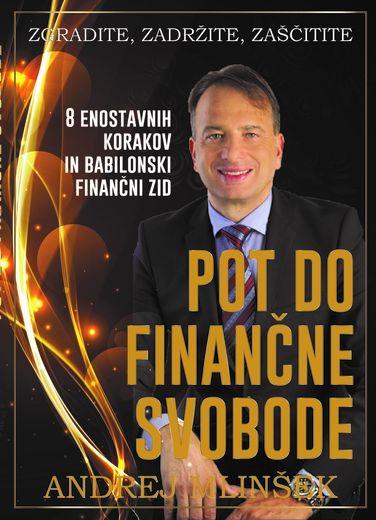 Andrej Mlinšek: Pot do finančne svobode