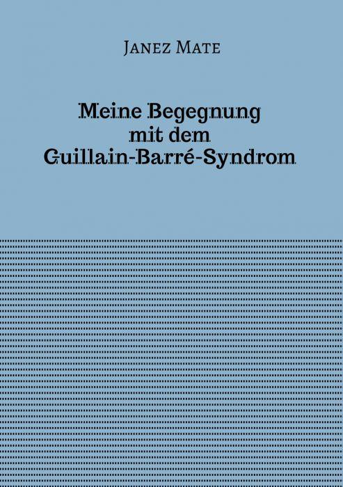 Janez Mate: Meine Begegnung mit dem Guillain-Barré Syndrom