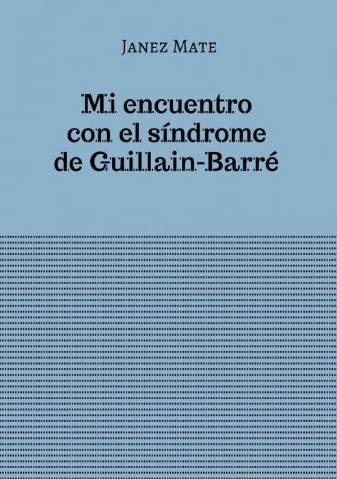 Janez Mate: Mi encuentro con el síndrome de Guillain-Barré