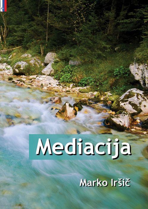 Marko Iršič: Mediacija: pomoč pri razreševanju konfliktov