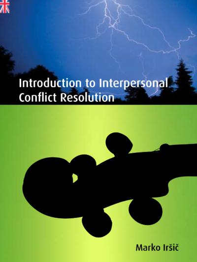 Marko Iršič: Introduction to Interpersonal Conflict Resolution