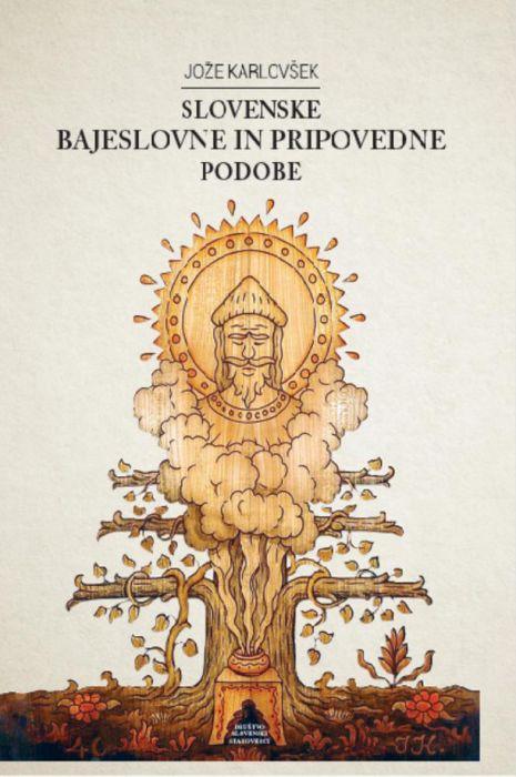 Jože Karlovšek: Slovenske bajeslovne in pripovedne podobe