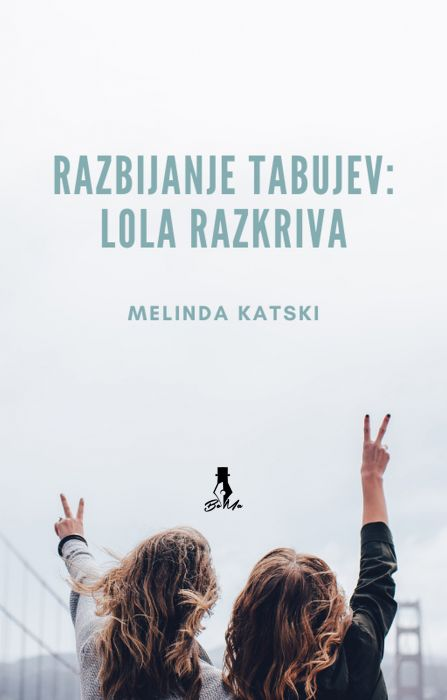 Melinda Katski: Razbijanje tabujev: Lola razkriva