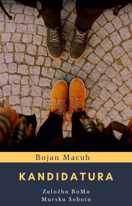 Bojan Macuh: Kandidatura