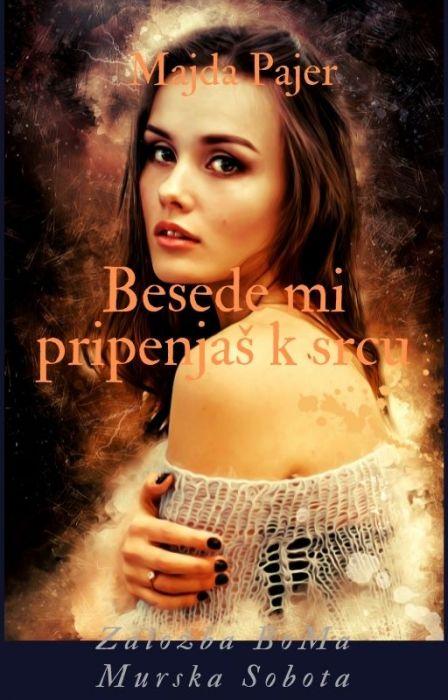 Majda Pajer: Besede mi pripenjaš k srcu