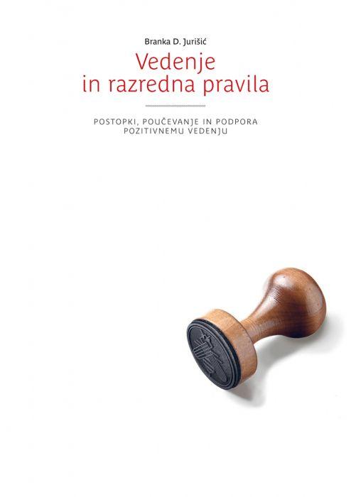 Branka D. Jurišić: Vedenje in razredna pravila