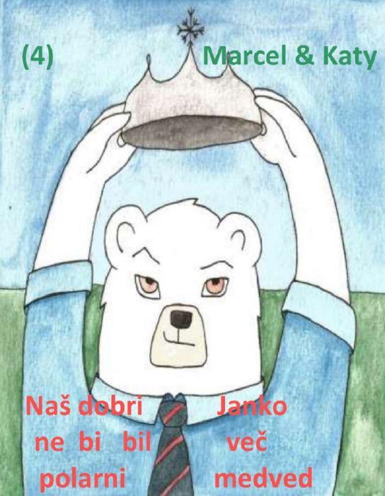 Marcel: Naš dobri Janko ne bi bil več polarni medved