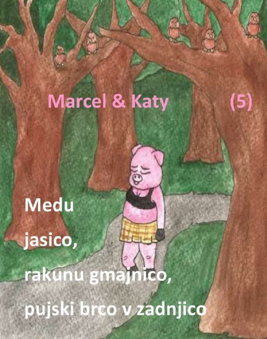 Marcel: Medu jasico, rakunu gmajnico, pujski brco v zadnjico