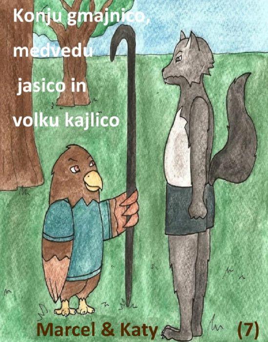 Marcel: Konju gmajnico, medvedu jasico in volku kajlico