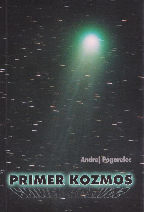 Andrej Pogorelec: Primer Kozmos
