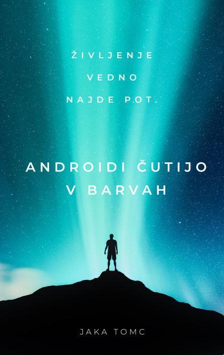 Jaka Tomc: Androidi čutijo v barvah