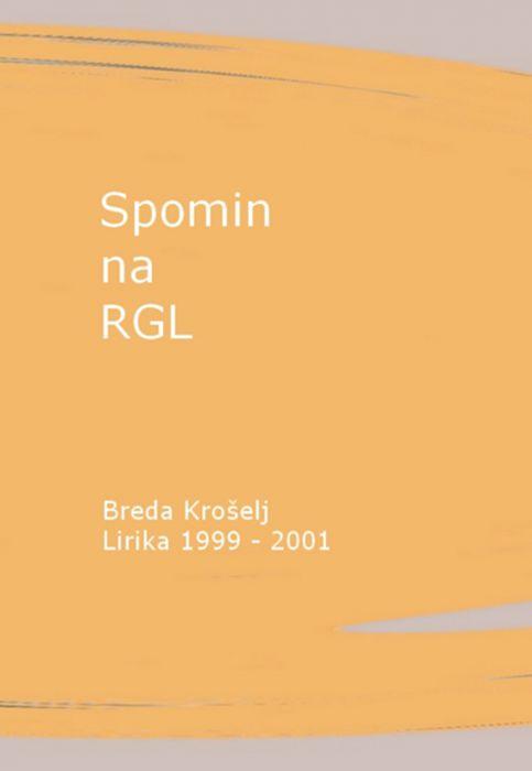 Breda Krošelj: Spomin na RGL